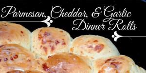 How-to: Parmesan, Cheddar, & Garlic Dinner Rolls