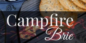 Gourmet Camping with Campfire Brie