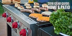 2016 Gear Guide: Home & Patio