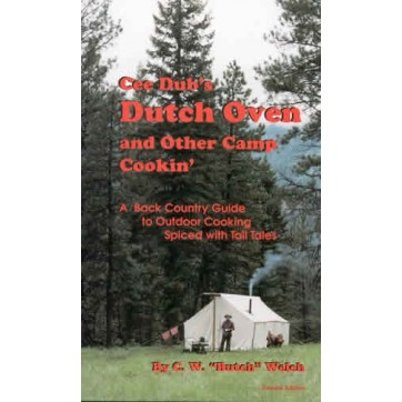 Cee Dub's Dutch Oven and Other Camp Cookin' Cookbook 1